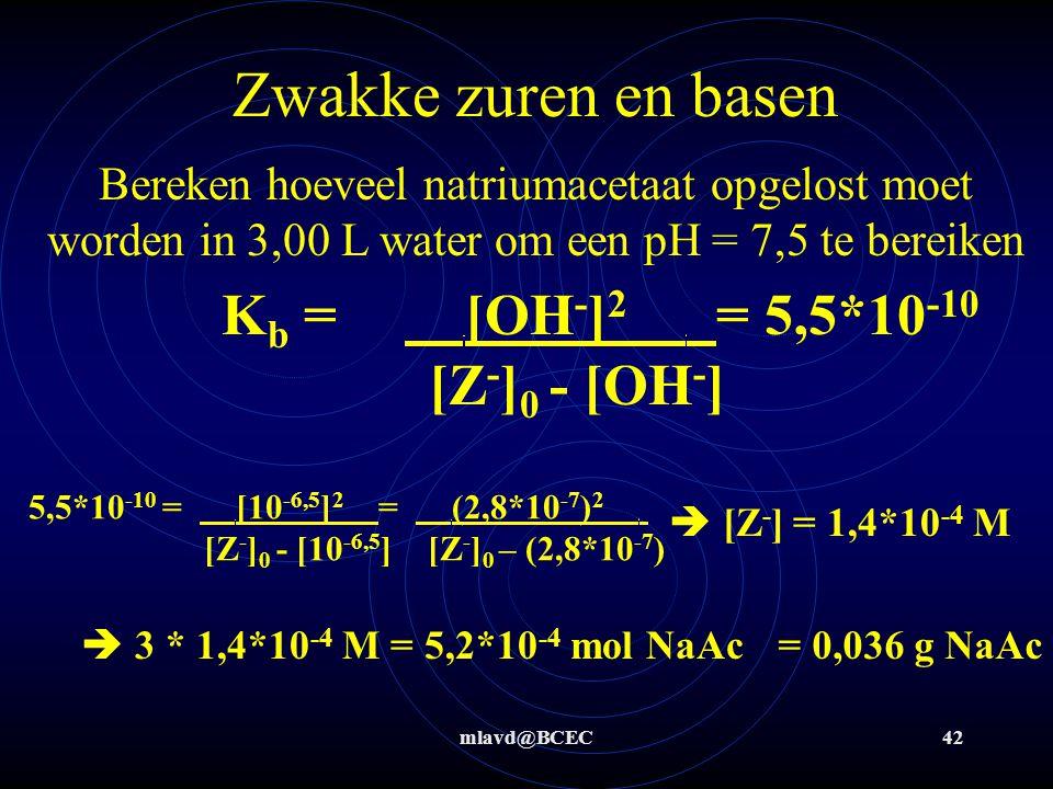 Zwakke zuren en basen Kb = [OH-]2 . = 5,5*10-10 [Z-]0 - [OH-]
